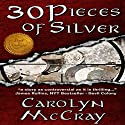 30 Pieces of Silver: An Extremely Controversial Historical Thriller: Betrayed, Book 1 Audiobook by Carolyn McCray Narrated by Don Hoeksema