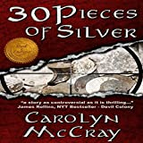 img - for 30 Pieces of Silver: An Extremely Controversial Historical Thriller: Betrayed, Book 1 book / textbook / text book