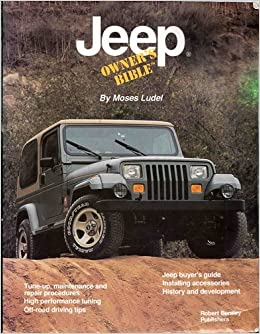 jeep owner 39 s bible ludel moses books. Black Bedroom Furniture Sets. Home Design Ideas