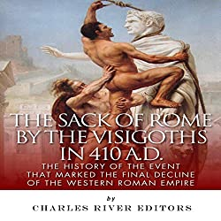 The Sack of Rome by the Visigoths in 410 A.D.