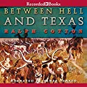 Between Hell and Texas Audiobook by Dusty Richards Narrated by Brian Hutchison