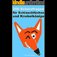 350 Scherzfragen für Schlaufüchse und Knobelkönige (Kindle Unlimited Fun Deutsch) (German Edition)