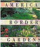 American Border Gardens, Melanie Fleischmann, 0517576465