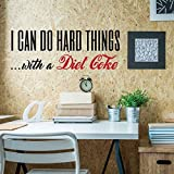 i can do hard things - Diet Coke - Funny Wall Art - I Can Do Hard Things With A Diet Coke - Wall Decals for Home Decor, Bedroom, Playroom, Study Area or Laptop Decal.