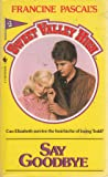 Say Goodbye (Sweet Valley High, No 23)