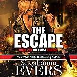 The Escape: The Pulse Trilogy, Book 2 | Shoshanna Evers