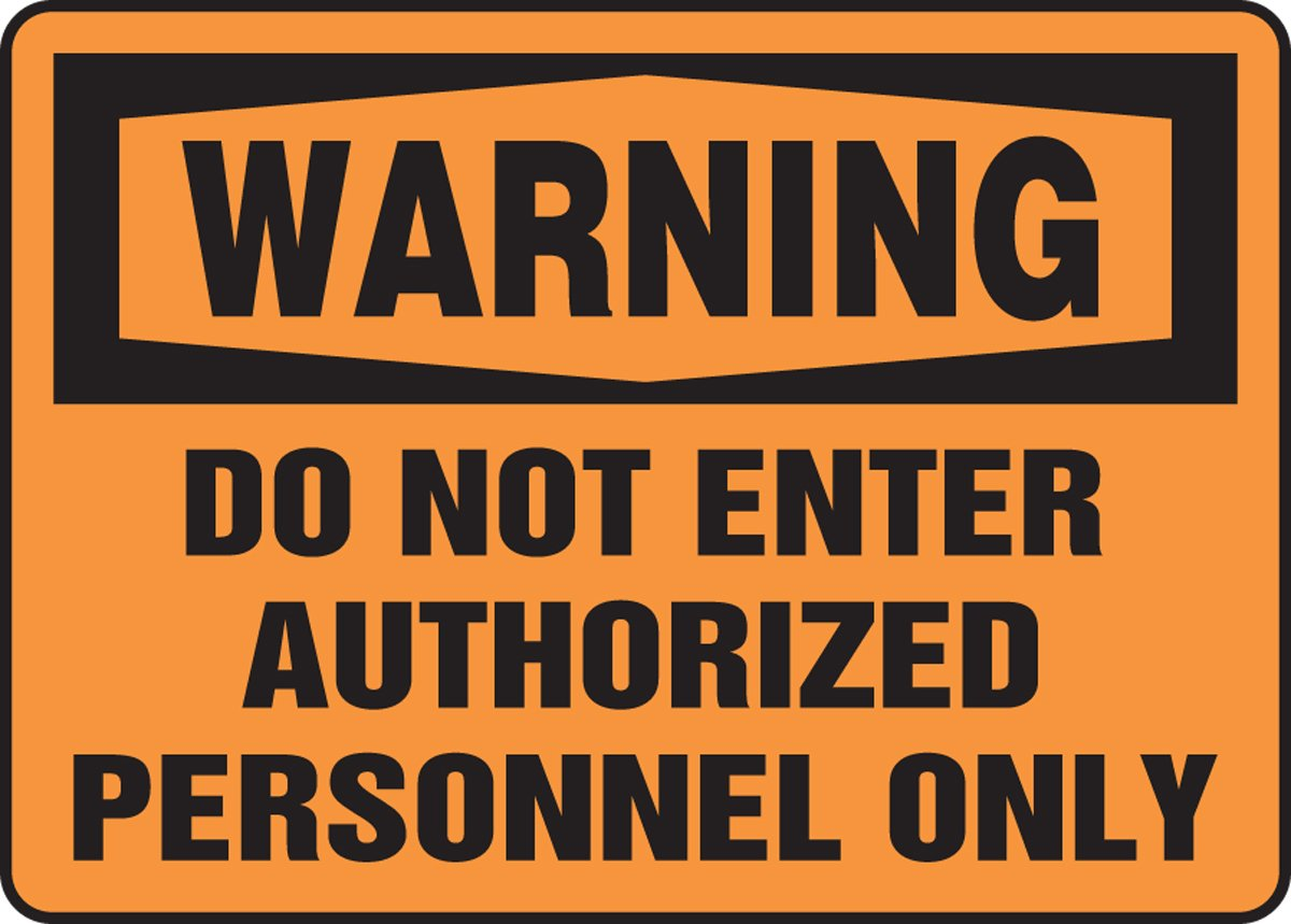 14 Length x 20 Width x 0.006 Thickness LegendWARNING DO NOT ENTER AUTHORIZED PERSONNEL ONLY Black on Orange Accuform MADM340XV Adhesive Dura-Vinyl Sign