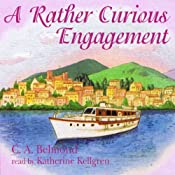 A Rather Curious Engagement | C. A. Belmond