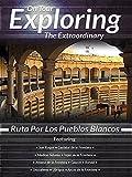 On Tour Exploring the Extraordinary Ruta Por Los Pueblos Blancos