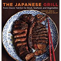 The Japanese Grill: From Classic Yakitori to Steak, Seafood, and Vegetables (English Edition)