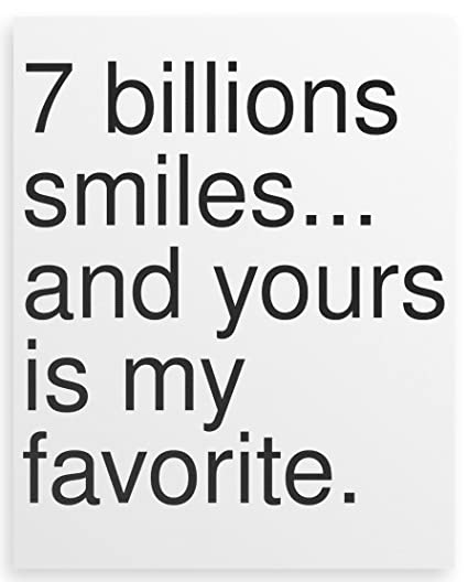 7 Billions Smiles And Yours Is My Favorite Canvas Print 24x30 Amazon Ca Home Kitchen