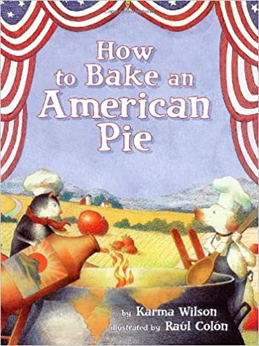 1f0c3ec0b98 How to Bake an American Pie  Karma Wilson  9780689865060  Amazon.com  Books