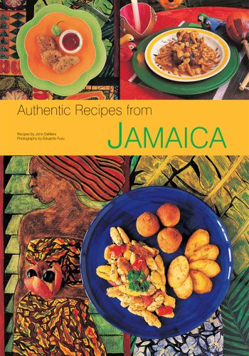 Authentic Recipes from Jamaica: [Jamaican Cookbook, Over 80 Recipes] (Authentic Recipes Series) by John DeMers, Eduardo Fuss