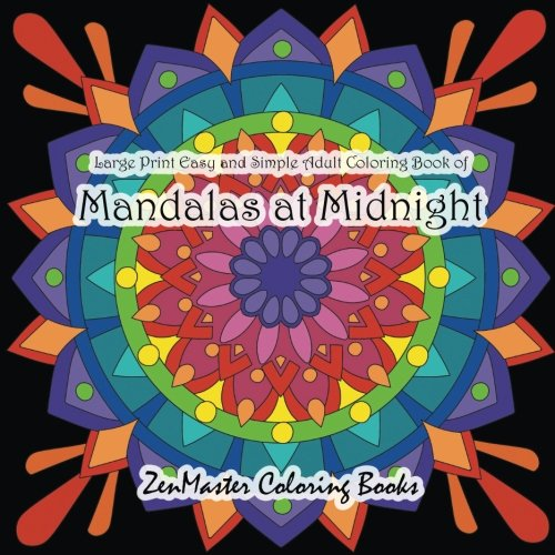 Download Large Print Easy and Simple Coloring Book for Adults of Mandalas at Midnight: A Black Background Mandalas and Designs Adult Coloring Book For ... (Easy Coloring Books For Adults) (Volume 10) ebook