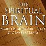 The Spiritual Brain: A Neuroscientist's Case for the Existence of the Soul | Mario Beauregard,Denyse O'Leary