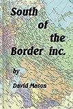 South of the Border Inc, F. Mason, 1493589628