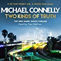 Two Kinds of Truth Audiobook by Michael Connelly Narrated by Titus Welliver