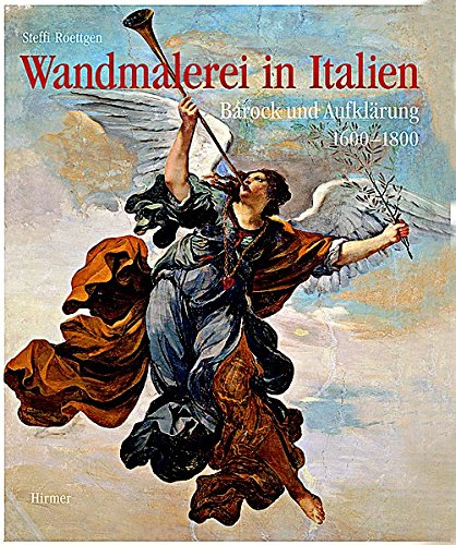 Wandmalerei in Italien. Barock und Aufklärung 1600-1800