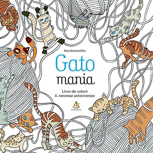 Gatomania. Livro de Colorir & Ronronar Antiestresse