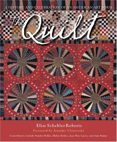 Download The Quilt: A History and Celebration of an American Art Form pdf