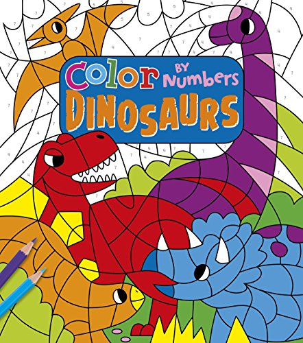 Color by Numbers: Dinosaurs (Colour By Number)