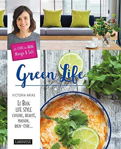 D.O.W.N.L.O.A.D Larousse - Green Life : Le Blog Life style, cuisine, beauté,maison, bien-etre... (French Edition) PPT