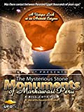 UFOTV Presents: The Mysterious Stone Monuments of Markawasi Peru