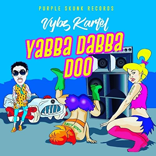 ... Yabba Dabba Do - Single [Explicit]