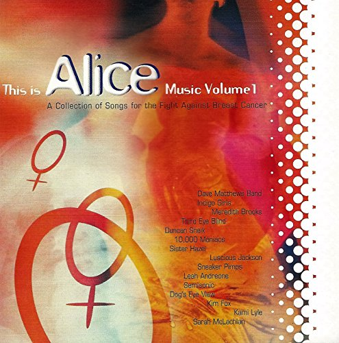 Alice Music, Vol. 1: A Collection Of Songs For The Fight Against Breast Cancer ()