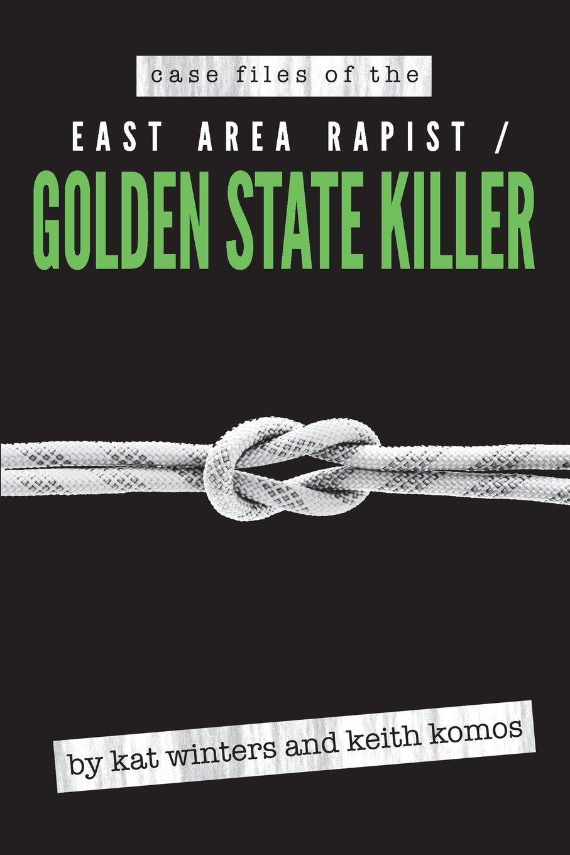 Case Files of the East Area Rapist / Golden State Killer: Amazon.de ...