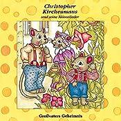 Großvaters Geheimnis (Christopher Kirchenmaus und seine Mäuselieder 14) | Ruthild Wilson