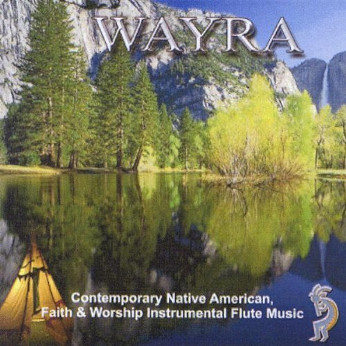 Contemporary Native American Faith & Worship Instrumental Flute Music by Wayra