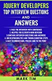 JAVA PROGRAMMING  : JQuery Developers Top Interview Questions and Answers: Prepare for JQuery developer role interview with Confidence (JQuery Handbook ... JQuery Essestials, JavaScript Handbook)