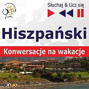 Hiszpanski: Konwersacje na wakacje (Sluchaj & Ucz sie) Hörbuch