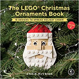 The Lego Christmas Ornaments Book Volume 2 16 Designs To