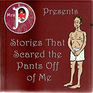 Mrs. P Presents Stories That Scared the Pants Off Me Audiobook