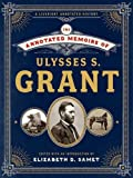 The Annotated Memoirs of Ulysses S. Grant by  Ulysses S. Grant in stock, buy online here
