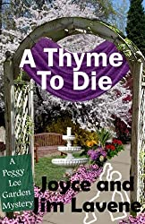 A Thyme to Die (Peggy Lee Garden Mystery) (Volume 6)