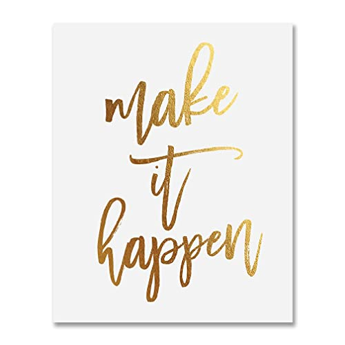 Make It Happen >> Make It Happen Gold Foil Decor Home Wall Art Print Inspirational Motivational Quote Metallic Poster 5 Inches X 7 Inches