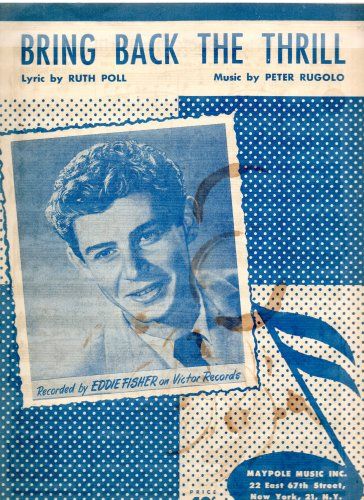 (Vintage Sheet Music: BRING BACK THE THRILL, Recorded by Eddie Fisher on Victor)