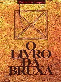 Amazon.com.br eBooks Kindle: O Livro da Bruxa, Roberto Lopes