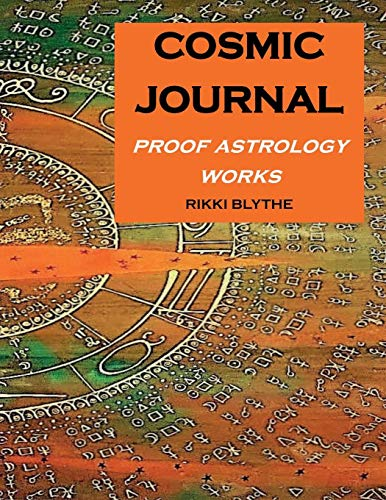 Blythe Journal (Cosmic Journal: Proof Astrology Works)