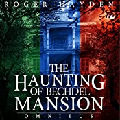 The Haunting of Bechdel Mansion Omnibus: A Haunted House Mystery | Roger Hayden