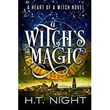 A Witch's Magic (Heart of a Witch Book 2)