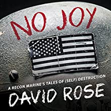 No Joy: A Recon Marine's Tales of (Self) Destruction Audiobook by David Rose Narrated by Scott Sowers