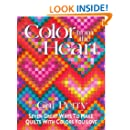Color from the Heart: Seven Great Ways to Make Quilts with Colors You Love