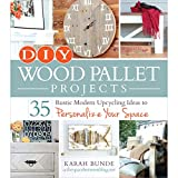 DIY Wood Pallet Projects: 35 Rustic Modern Upcycling Ideas to Personalize Your Space