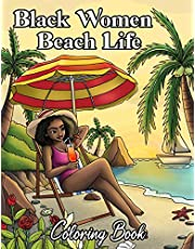 Black Women Beach Life Coloring Book: Beautiful Tropical Beaches, Seaside Scenes, Summer Vibes & Natural Hair For Adult Relaxation & Self Care