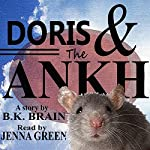 Doris and the Ankh | B. K. Brain