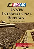 Dover International Speedway: The Monster Mile (NASCAR Library Collection)